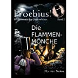 Die Flammenmnche (Froebius! - Im Bannkreis des Unheimlichen)von &#34;Norman Nekro&#34;