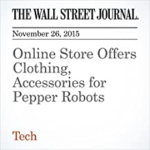 Online Store Offers Clothing, Accessories for Pepper Robots (       UNABRIDGED) by Jun Hongo Narrated by Alexander Quincy