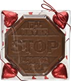 Solid Milk Cholate Shaped As a Stop Sign, Molded with I'll Never Stop Loving Yhou