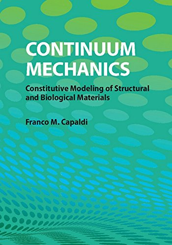 Continuum Mechanics: Constitutive Modeling of Structural and Biological Materials PDF
