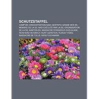 Schutzstaffel: Camp de Concentration Nazi, Gestapo, Grade Des SS, Membre de La SS, Nazi Ex Cut Par La SS, Organisation...