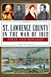 St  Lawrence County in the War of 1812:: Folly and Mischief