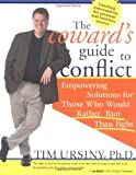 The Cowards Guide to Conflict: Empowering Solutions for Those Who Would Rather Run Than Fight