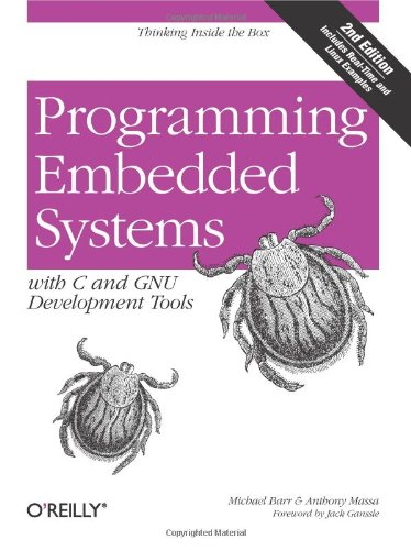 Programming Embedded Systems: With C and GNU Development Tools, 2nd Edition PDF
