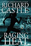 Raging Heat (Nikki Heat) Richard Castle