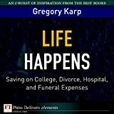 Life Happens: Saving on College, Divorce, Hospital, and Funeral Expenses (FT Press Delivers Elements)