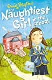 The Naughtiest Girl in the School (Enid Blyton's the Naughtiest Girl)