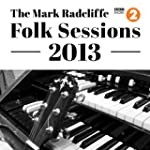 The Mark Radcliffe Folk Sessions 2013