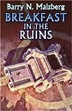 Breakfast in the Ruins