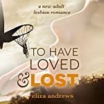 To Have Loved & Lost: A New Adult Lesbian Romance | Eliza Andrews