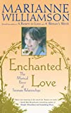 Enchanted Love: The Mystical Power Of Intimate Relationships (0684870258) by Williamson, Marianne