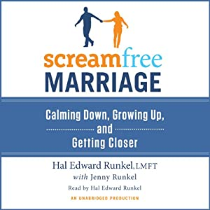 ScreamFree Marriage: Calming Down, Growing Up, and Getting Closer | [Hal Edward Runkel, Jenny Runkel]