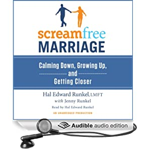 ScreamFree Marriage: Calming Down, Growing Up, and Getting Closer (Unabridged)