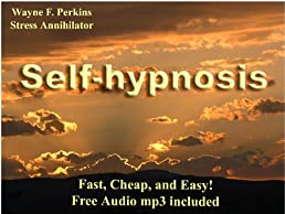 Self-hypnosis: Fast, Cheap, and Easy