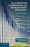 The European Commission and Bureaucratic Autonomy: Europe's Custodians