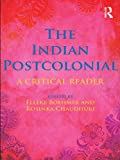 img - for The Indian Postcolonial: A Critical Reader book / textbook / text book
