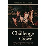The Challenge to the Crown - Volume I: The Struggle for Influence in the Reign of Mary Queen of Scots 1542-1567by Robert Stedall