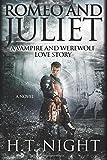 H. T. Night Romeo & Juliet: A Vampire and Werewolf Love Story