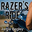 Razer's Ride: Last Riders, Book 1 (       UNABRIDGED) by Jamie Begley Narrated by Elizabeth Hart