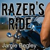 Razer's Ride: Last Riders, Book 1 | [Jamie Begley]