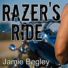 Razer's Ride: Last Riders, Book 1 (       UNABRIDGED) by Jamie Begley Narrated by Elizabeth Hart