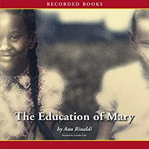 The Education of Mary: A Little Miss of Color, 1832 | [Ann Rinaldi]