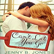Can't Let You Go: A Katie Parker Production, Book 4 | Jenny B. Jones