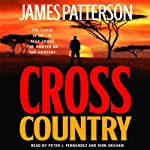Cross Country (       ABRIDGED) by James Patterson Narrated by Peter J. Fernandez, Dion Graham