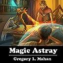 Magic Astray: The Llandra Saga, Book 2 (       UNABRIDGED) by Gregory Mahan Narrated by David Stifel