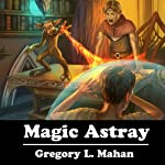 Magic Astray: The Llandra Saga, Book 2 | Gregory Mahan