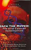 Jack the Ripper: The 21st Century Investigation: A Top Murder Squad Detective Reveals the Ripper's Identity at Last!