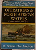 img - for Operations in North African Waters: October 1942 - June1943 (The History of United States Naval Operations in World War II, 2) book / textbook / text book