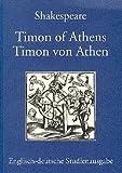 Timon of Athens / Timon von Athen: Englisch-deutsche Studienausgabe (Engl. / Dt.) Englischer Originaltext und deutsche Prosaübersetzung
