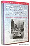Fatal Decision: Anzio and the Battle for Rome (0060158905) by Carlo D'Este