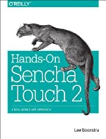 Hands-On Sencha Touch 2: A Real-World App Approach Front Cover