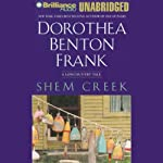 Shem Creek: A Lowcountry Tale (       UNABRIDGED) by Dorothea Benton Frank Narrated by Sandra Burr, Dick Hill