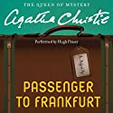 Passenger to Frankfurt (       UNABRIDGED) by Agatha Christie Narrated by Hugh Fraser