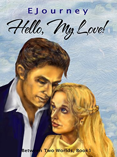Free for a limited time! A romantic romp with a dose of realism and a twist of mystery: Hello, My Love! by E Journey