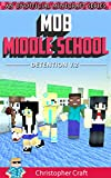 Mob Middle School: Detention: (Unofficial Minecraft Fan Fiction Book)