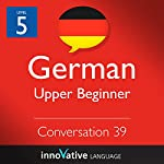 Upper Beginner Conversation #39, Volume 2 (German) |  Innovative Language Learning