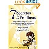 Los Siete Secretos de los Prolíficos: La guía definitiva para superar la procrastinación, el perfeccionismo y...