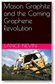 Mason Graphite and the Coming Graphene Revolution