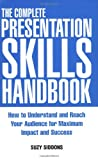 The Complete Presentation Skills Handbook: How to Understand and Reach Your Audience for Maximum Impact and Success