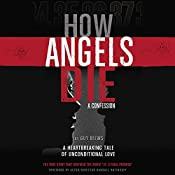 How Angels Die: A Confession | [Guy Blews]