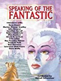 img - for Speaking of the Fantastic: Interviews with Classic Science Fiction and Fantasy Authors book / textbook / text book