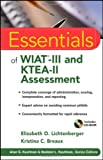 Elizabeth O. Lichtenberger Essentials of WIAT-III and KTEA-II Assessment (Essentials of Psychological Assessment)