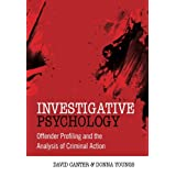 Investigative Psychology: Offender Profiling and the Analysis of Criminal Actionby David Canter