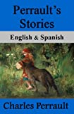img - for Perrault's Stories / Cuentos de Perrault: Bilingual (Spanish-English Translated) Dual-Language Edition book / textbook / text book