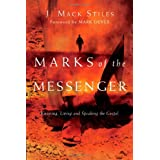 Marks of the Messenger: Knowing, Living and Speaking the Gospelby J. Mack Stiles