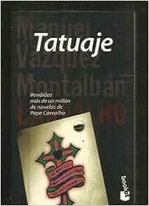 Tatuaje: Manuel Vazquez Montalban: 9788408023715: Amazon
